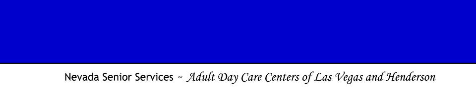 Nevada Senior Services - Adult Day Care Centers of Las Vegas and Henderson